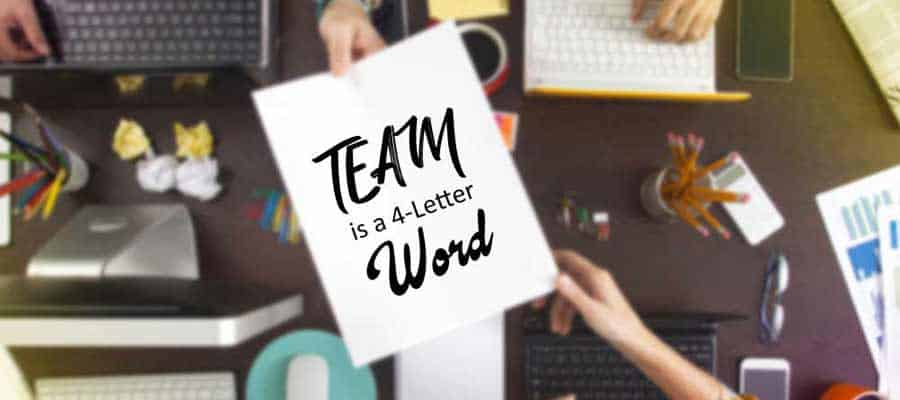 Team is a 4-Letter Word